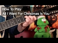 'All I Want For Christmas Is You' Mariah Carey Guitar Lesson