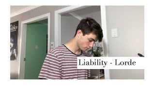 Liability - Lorde Cover