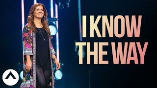 I Know The Way | Holly Furtick | Elevation Church
