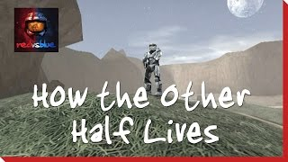 How the Other Half Lives - Episode 15 - Red vs. Blue Season 1