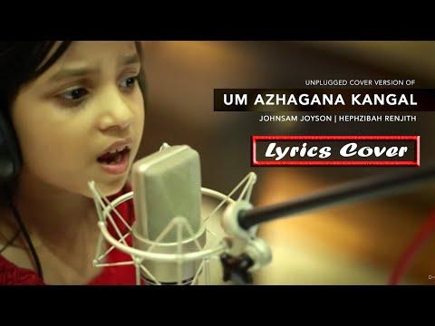 Um Azhagana Kangal - Lyrics Cover - Hephzibah Renjith - New Tamil Christian Song ©