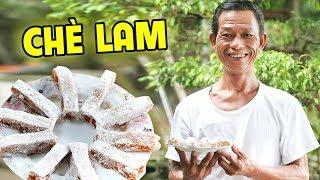 Ông Thọ Làm Món Chè Lam Dẻo Thơm Ăn Hoài Không Ngán | Che Lam