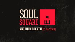 Soul Square - Another Breath (Feat. RacecaR)