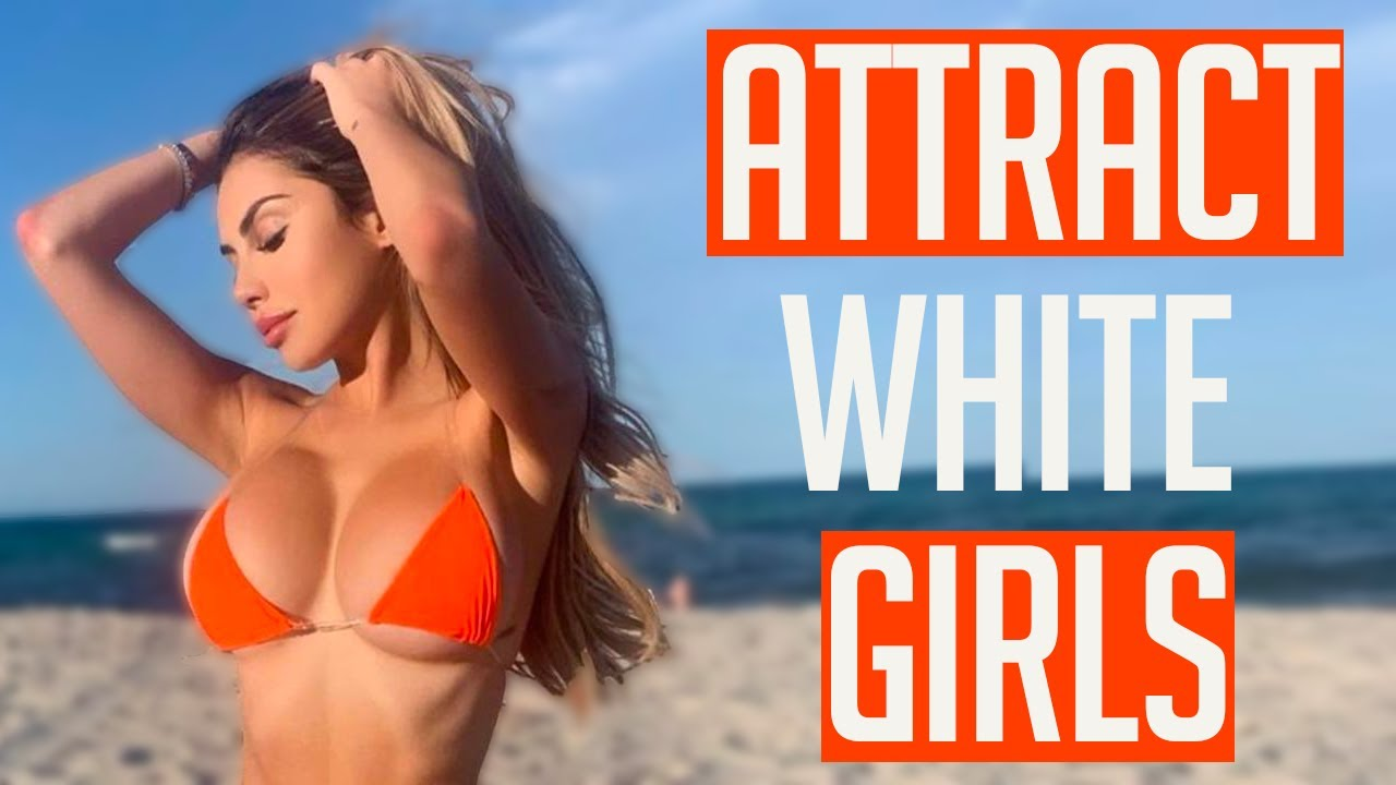 How To Attract White Girls - YouTube
