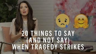 What To Say (and Not Say) When Someone Dies or Suffers a Tragedy
