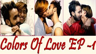COLORS OF LOVE || EPISODE -1|| Niraj & Aashik ||