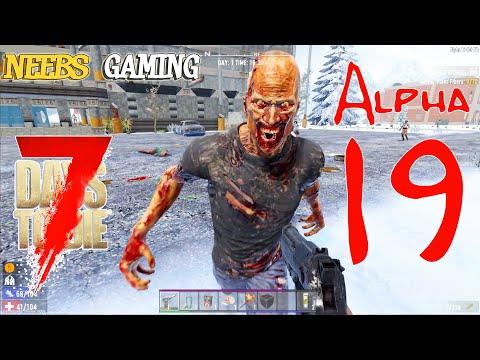 7 Days to Die Alpha 19 -  FIRST LOOK!!!