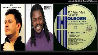 R.T.Z. (Return To Zero) feat. Mistry – In The Name of Love (Hi-NRG Mix) 1993
