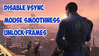 Fallout 4 PC Disable Vsync , Mouse Acceleration , Unlock Frames