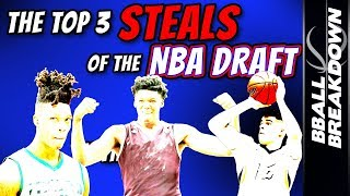 The TOP 3 STEALS Of The 2018 NBA DRAFT