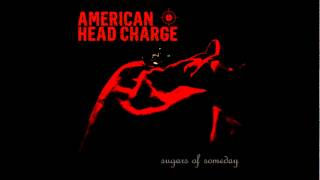 "American Head Charge - ""Sugars of Someday"""