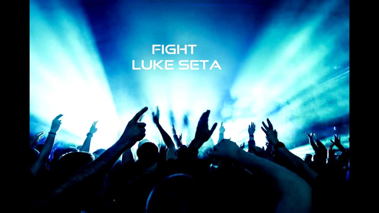 Luke Seta - Fight