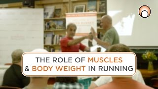 The Role of Muscles & Body Weight in Running