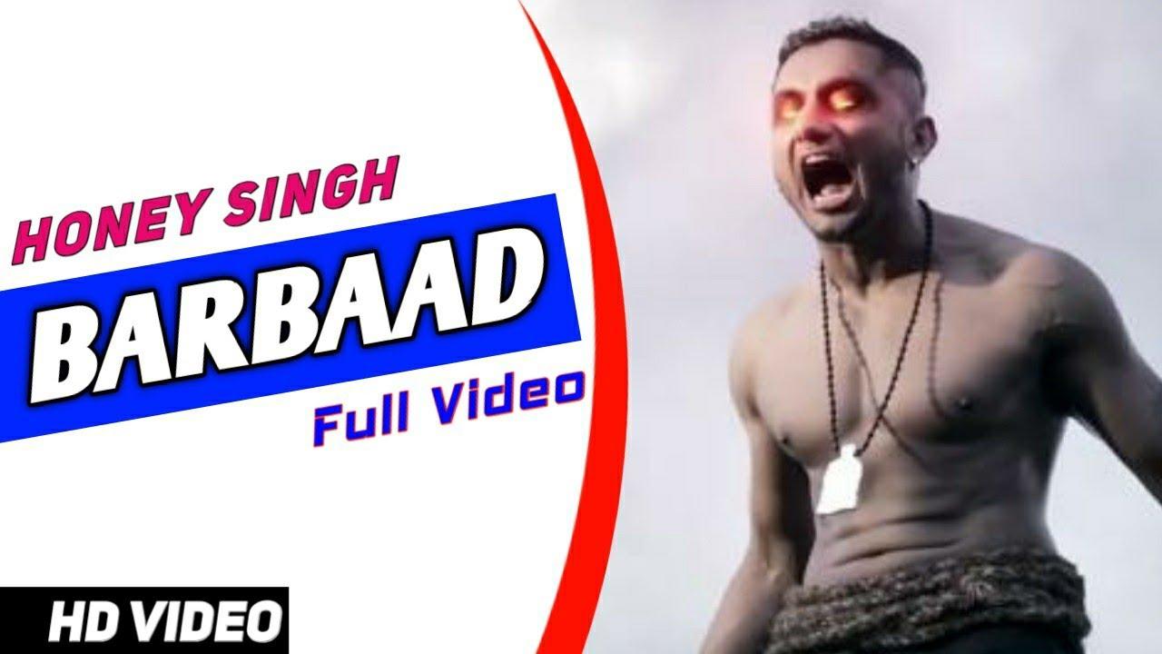 BARBAAD - Yo Yo Honey Singh (HD VIDEO)   Yo Yo Honey Singh New Song 2020  
