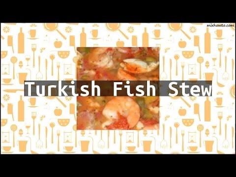 Recipe Turkish Fish Stew