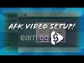 HOW TO SET AFK VIDEOS FOR EARN.GG!