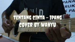 Tentang Cinta - Ipang / Cover By Wahyu Arlonsy