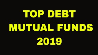 Top Debt Mutual Funds for 2019|Liquid funds|Short Term Debt Funds|Ultra Short Term Debt Funds