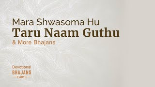 Mara Shwasoma Hu Taru Naam Guthu & More Bhajans | 15-Minute Bhakti