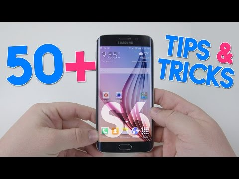 50+ Tips & Tricks for the Samsung Galaxy S6 and S6 Edge!