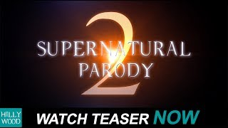 TEASER TRAILER: SUPERNATURAL PARODY 2