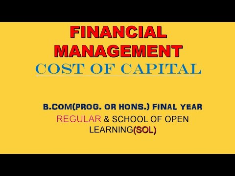 COST OF CAPITAL || B.COM (PROG & HONS) FINAL YEAR || REGULAR & SOL || FINANCIAL MANAGEMENT || PART-1