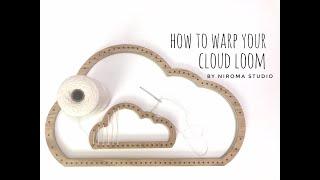 How to Warp a Cloud Loom