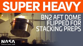 Super Heavy BN2 Aft Dome Section Flipped - Orbital Launch Site Construction | SpaceX Boca Chica