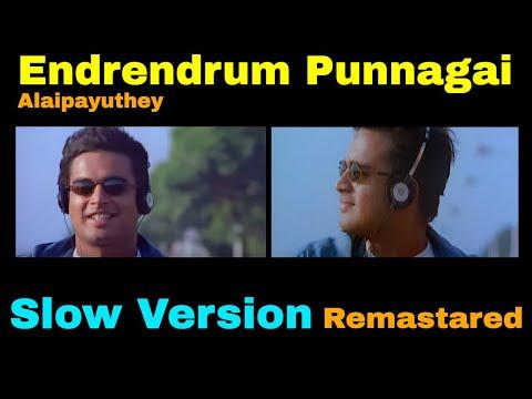 alaipayuthey- -endrendrum-punnagai- -slow-version-song- -ar-rahman