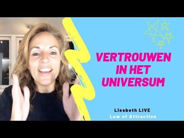 Vertrouwen in het universum | Liesbeth Live Law of Attraction Aflevering 10