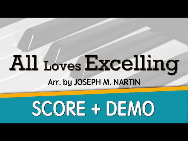All Loves Excelling_SATB Score + DEMO