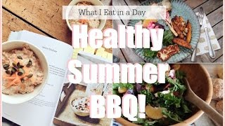 WHAT I EAT IN A Day - Healthy End of Summer BBQ!        Fashion Mumblr