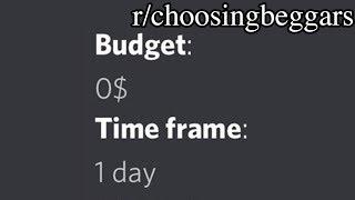 r/ChoosingBeggars | $0 Budget