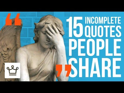 15 Incomplete Quotes You've Been Sharing