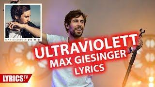 "Ultraviolett LYRICS   Max Giesinger   Lyric & Songtext   aus dem Album ""Die Reise"""