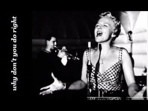 Peggy Lee - Why Don`t You Do Right