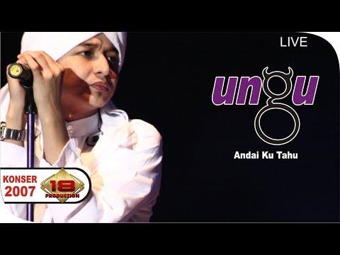 UNGU - Andai Ku Tahu - (Lhoksumawe19 Februari 2007)