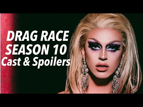 CAST & SPOILERS  Drag Race Season 10