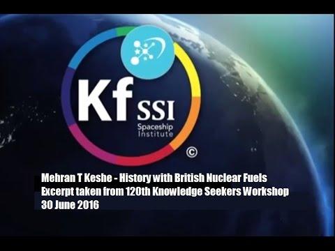 Mehran T Keshe - History with British Nuclear Fuels - 30 Jun