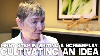 first step in writing a screenplay cultivating an idea by dr linda seger