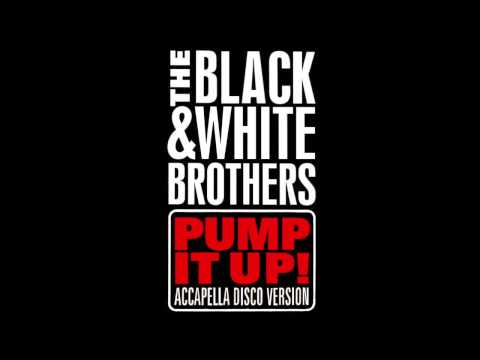 The Black & White Brothers -  Pump It Up (Extended Mix)