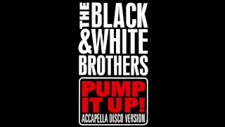 Watch Black  White Brothers Pump It Up video