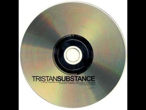 Tristan - Substance