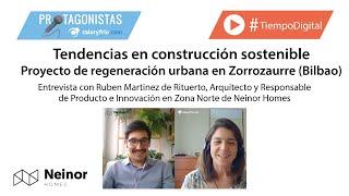 Tendencias en construcción sostenible y regeneración urbana– Proyecto Zorrozaurre (Bilbao)
