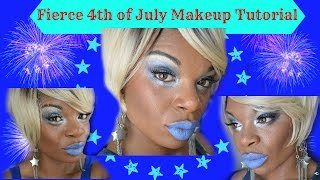 *****Fierce 4th of July Makeup Tutorial*****