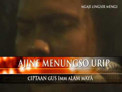 AJINE  MENUNGSO URIP  LINGSIR WENGI - by gus imm