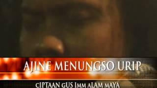 AJINE MENUNGSO URIP LINGSIR WENGI by gus imm