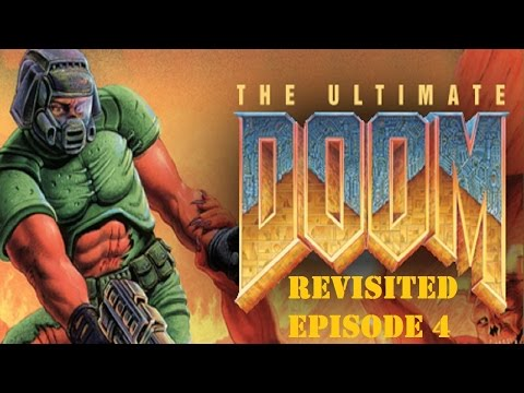 Let's Play The Ultimate Doom [Revisited] - Episode 4: Thy Flesh Consumed