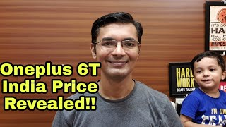 Oneplus 6T India Price Revealed! 6/128GB Base Variant??