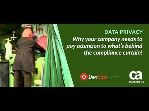 Data Privacy – Why your company needs to pay attention to what's behind the compliance curtain!